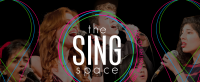 The Sing Space